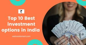 Top 10 Best investment options in India
