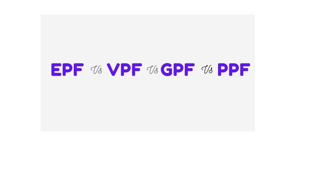 EPF vs PPF vs VPF vs GPF
